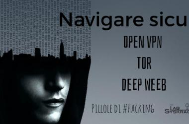 """""""Navigare sicuri"""" – TOR, VPN e l'accesso al Deep Web"""